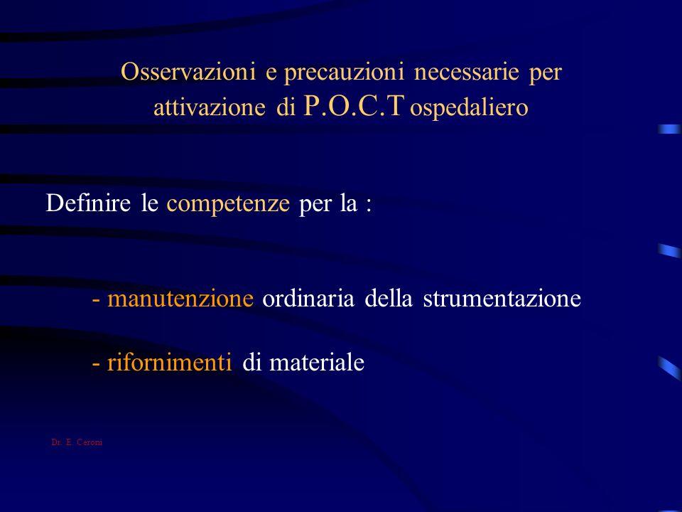 Osservazioni e precauzioni necessarie per attivazione di P.O.C.T ospedaliero Definire le competenze per la : - manutenzione ordinaria della strumentaz