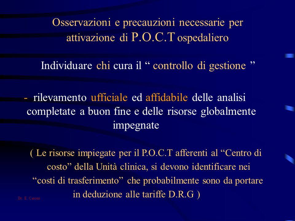 Osservazioni e precauzioni necessarie per attivazione di P.O.C.T ospedaliero Individuare chi cura il controllo di gestione - rilevamento ufficiale ed