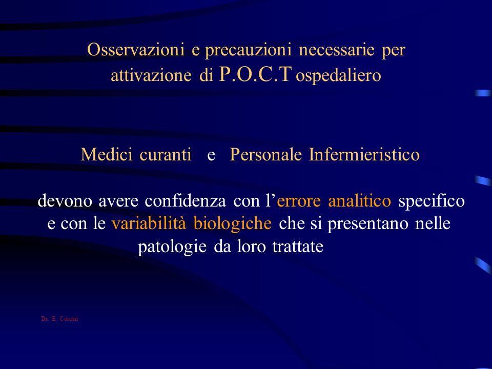Osservazioni e precauzioni necessarie per attivazione di P.O.C.T ospedaliero Medici curanti e Personale Infermieristico devono avere confidenza con le