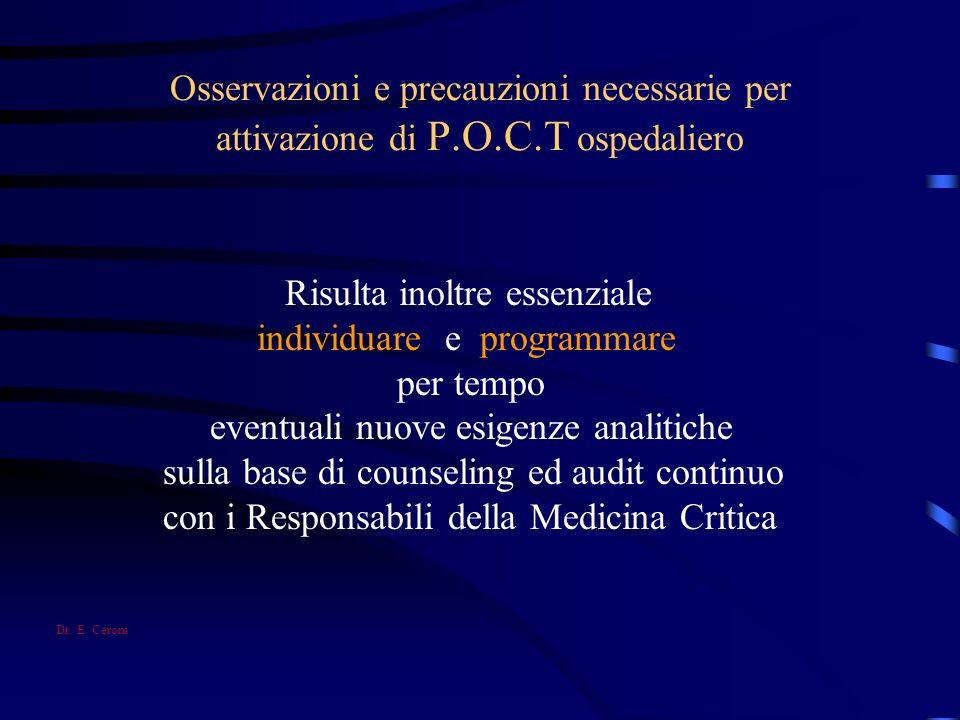 Osservazioni e precauzioni necessarie per attivazione di P.O.C.T ospedaliero Risulta inoltre essenziale individuare e programmare per tempo eventuali