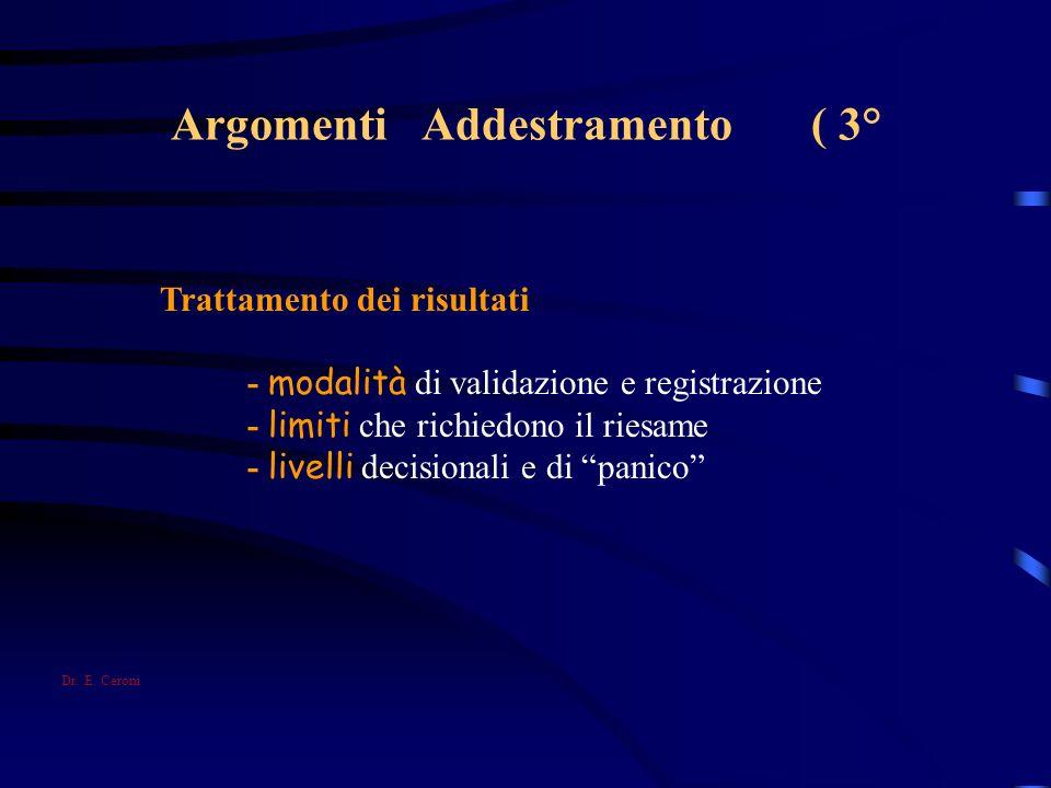 Argomenti Addestramento ( 3° Trattamento dei risultati - modalità di validazione e registrazione - limiti che richiedono il riesame - livelli decision