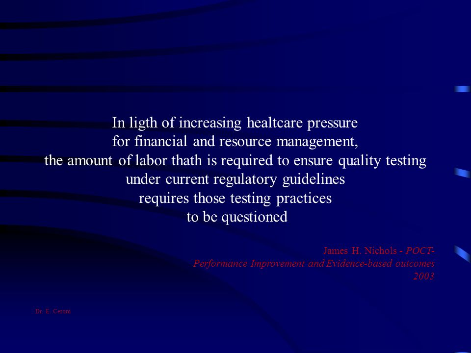 In ligth of increasing healtcare pressure for financial and resource management, the amount of labor thath is required to ensure quality testing under