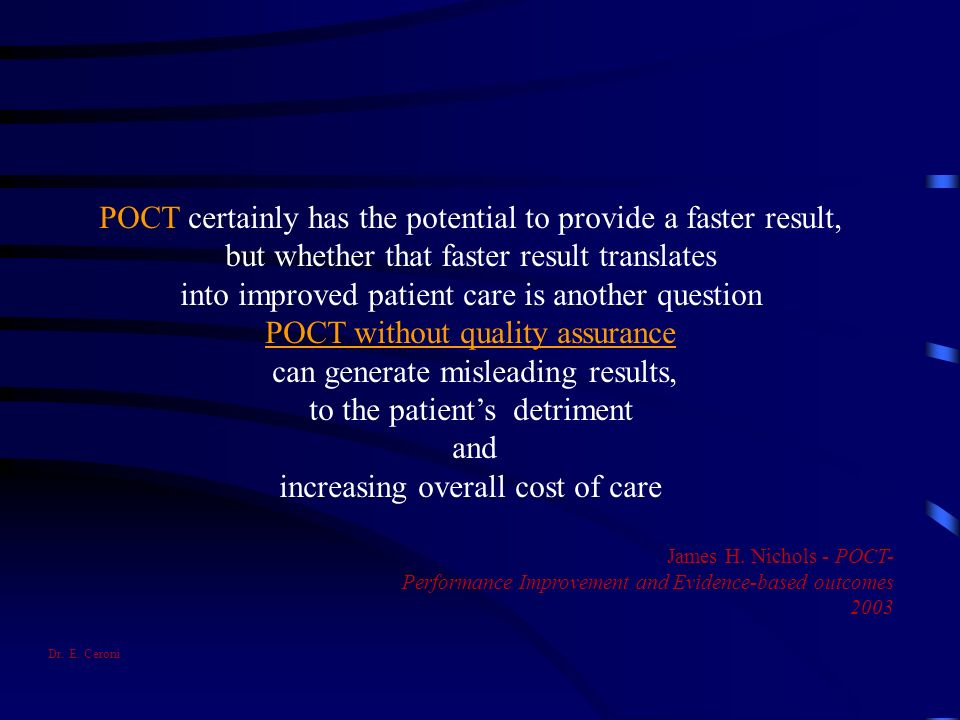 POCT certainly has the potential to provide a faster result, but whether that faster result translates into improved patient care is another question