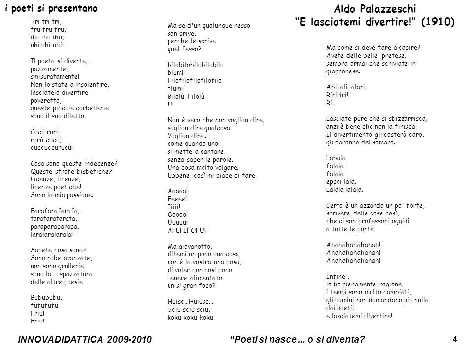 INNOVADIDATTICA 2009-2010 Poeti si nasce... o si diventa? 4 i poeti si presentano Aldo Palazzeschi E lasciatemi divertire! (1910) Tri tri tri, fru fru