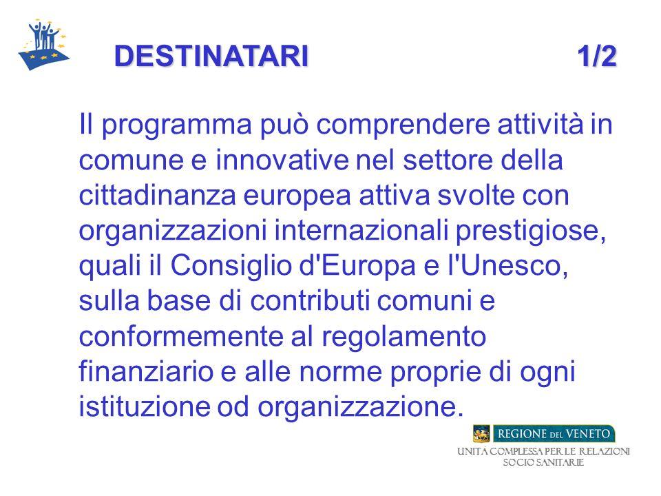 Unità Complessa per le relazioni Socio Sanitarie DESTINATARI1/2 Il programma può comprendere attività in comune e innovative nel settore della cittadi