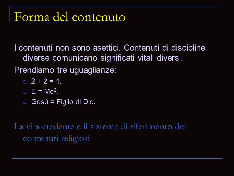 Forma del contenuto I contenuti non sono asettici.