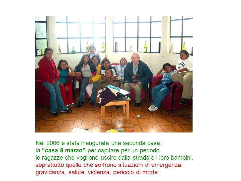 Nel 2006 è stata inaugurata una seconda casa: la casa 8 marzo per ospitare per un periodo le ragazze che vogliono uscire dalla strada e i loro bambini
