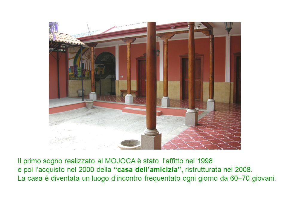Il primo sogno realizzato al MOJOCA è stato laffitto nel 1998 e poi lacquisto nel 2000 della casa dellamicizia, ristrutturata nel 2008. La casa è dive