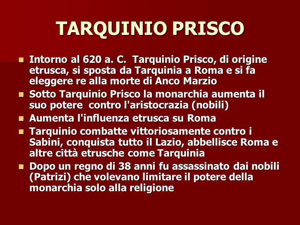 TARQUINIO PRISCO Intorno al 620 a.C.
