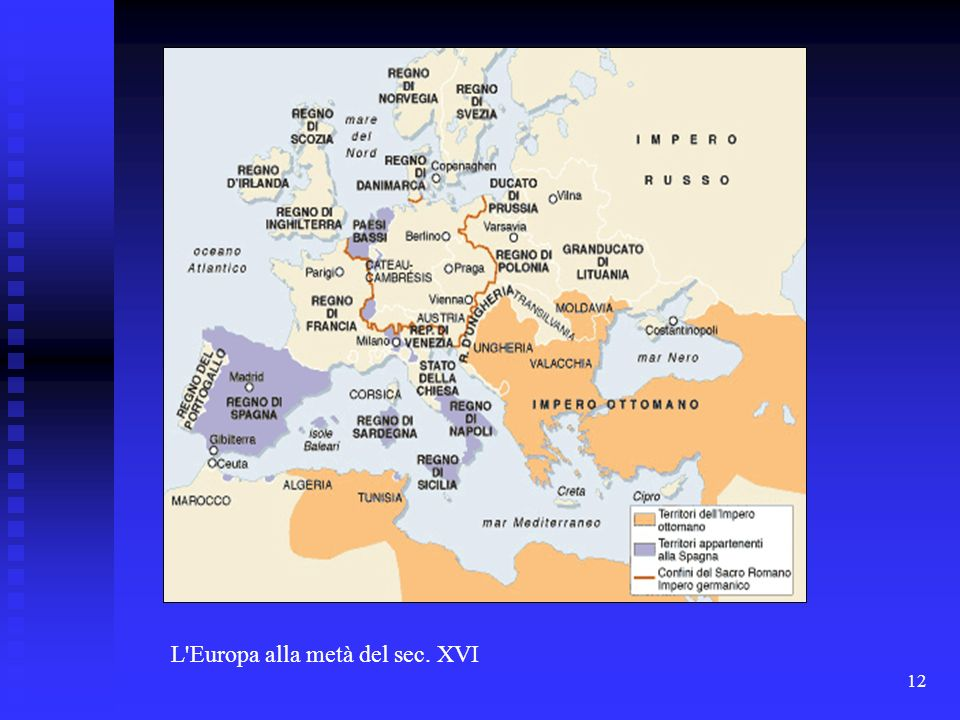 12 L'Europa alla metà del sec. XVI