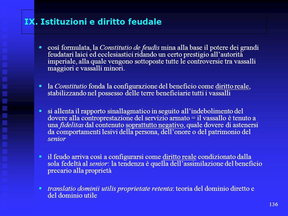 136 IX. Istituzioni e diritto feudale così formulata, la Constitutio de feudis mina alla base il potere dei grandi feudatari laici ed ecclesiastici ri