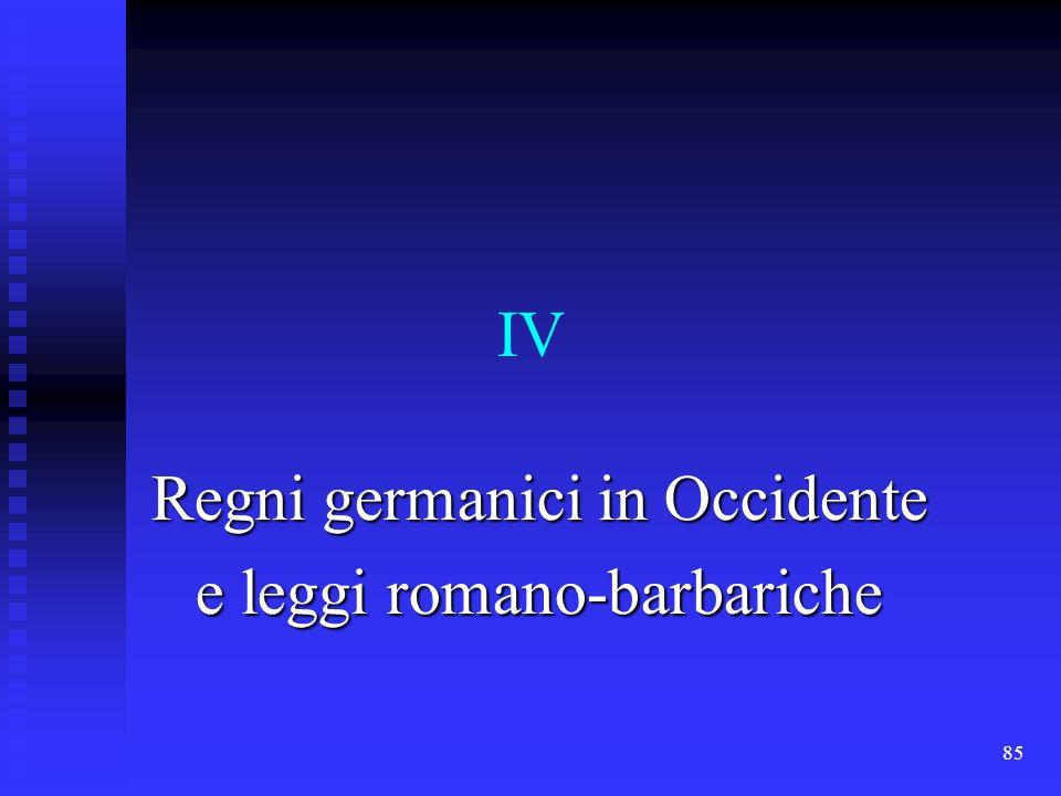 85 IV Regni germanici in Occidente e leggi romano-barbariche