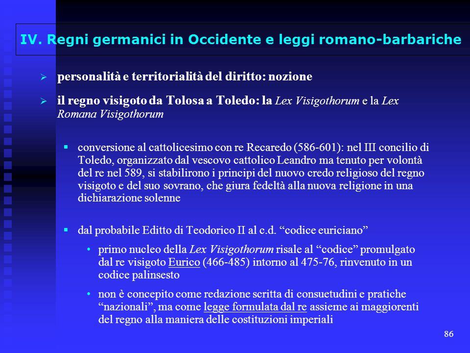 86 IV. Regni germanici in Occidente e leggi romano-barbariche personalità e territorialità del diritto: nozione il regno visigoto da Tolosa a Toledo: