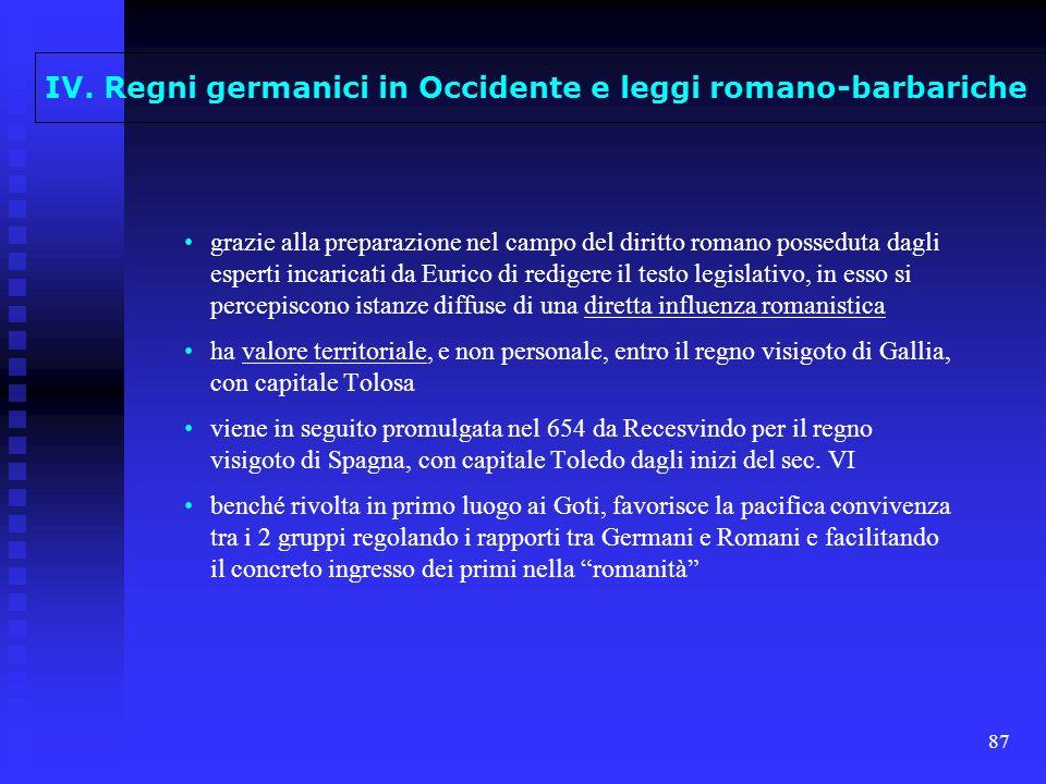 87 grazie alla preparazione nel campo del diritto romano posseduta dagli esperti incaricati da Eurico di redigere il testo legislativo, in esso si per