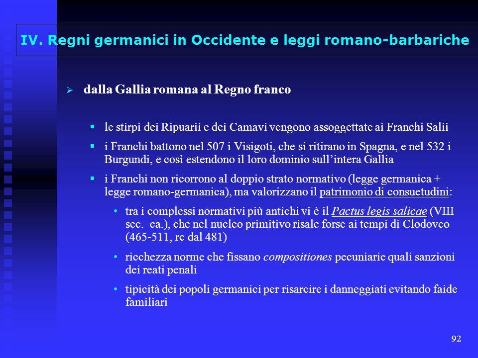 92 dalla Gallia romana al Regno franco le stirpi dei Ripuarii e dei Camavi vengono assoggettate ai Franchi Salii i Franchi battono nel 507 i Visigoti,