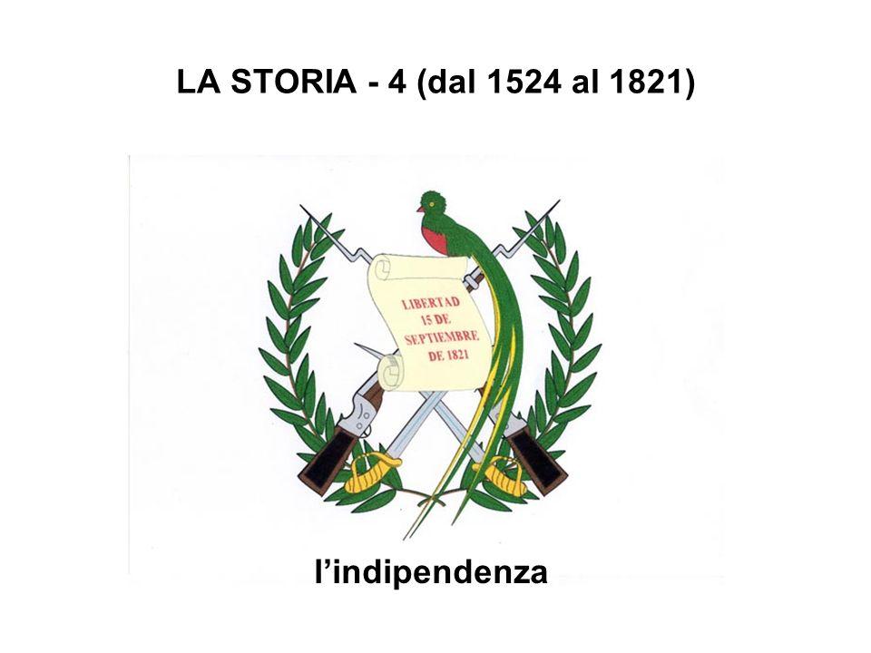 LA STORIA - 4 (dal 1524 al 1821) lindipendenza
