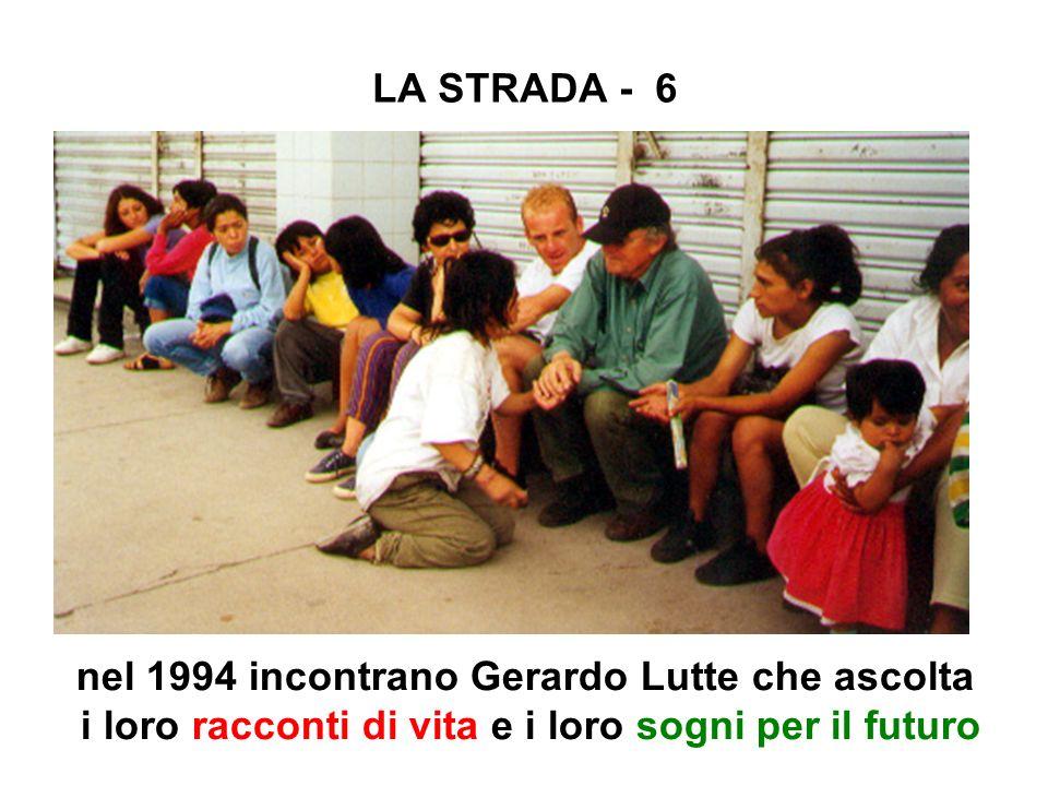LA STRADA - 6 nel 1994 incontrano Gerardo Lutte che ascolta i loro racconti di vita e i loro sogni per il futuro