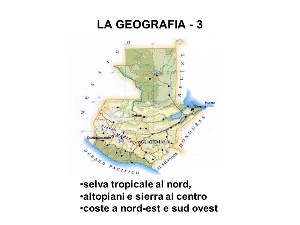 LA GEOGRAFIA - 3 selva tropicale al nord, altopiani e sierra al centro coste a nord-est e sud ovest