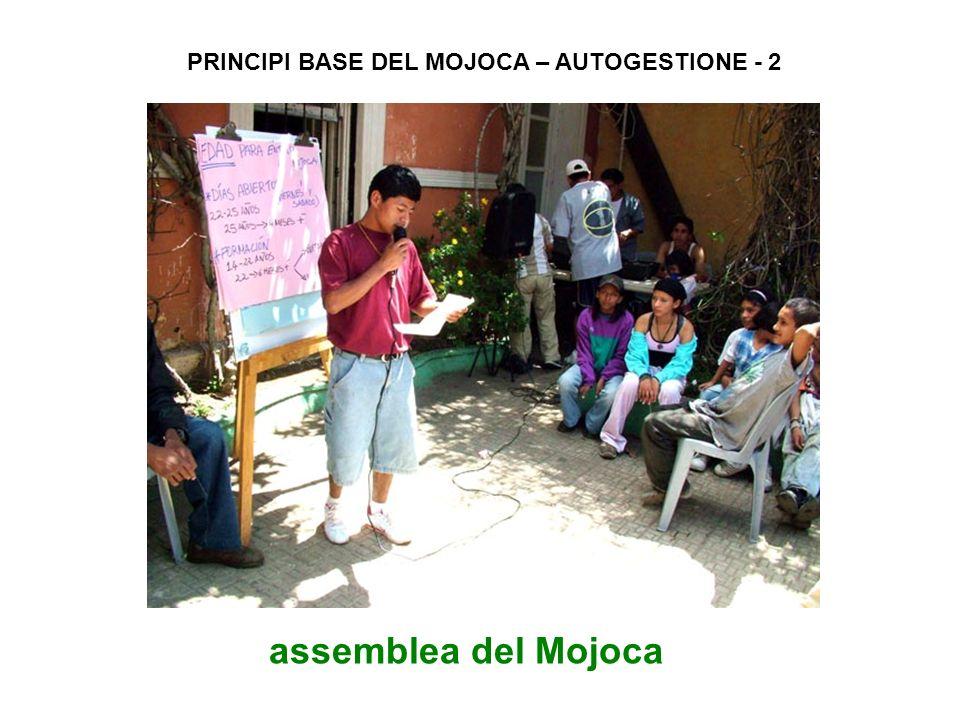 assemblea del Mojoca PRINCIPI BASE DEL MOJOCA – AUTOGESTIONE - 2