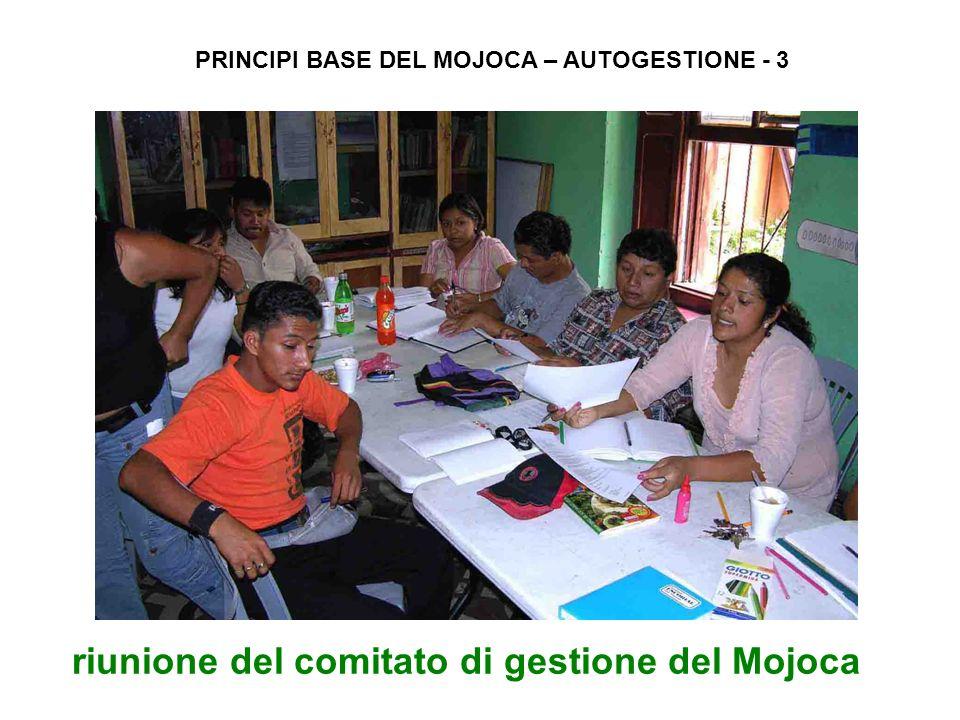 riunione del comitato di gestione del Mojoca PRINCIPI BASE DEL MOJOCA – AUTOGESTIONE - 3