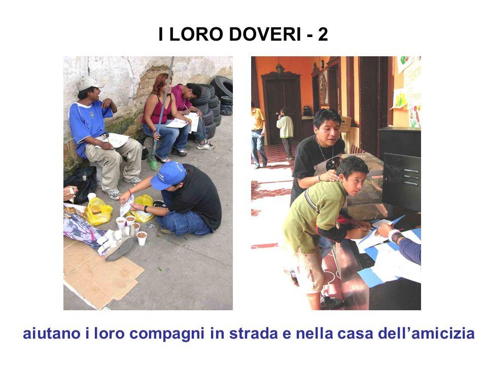 I LORO DOVERI - 2 aiutano i loro compagni in strada e nella casa dellamicizia