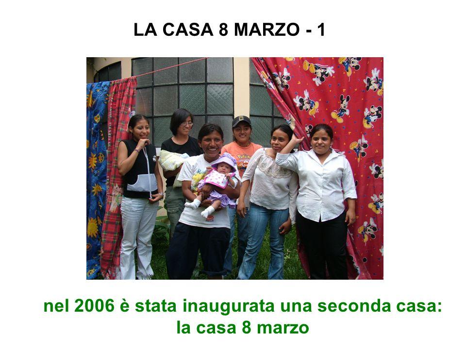 LA CASA 8 MARZO - 1 nel 2006 è stata inaugurata una seconda casa: la casa 8 marzo