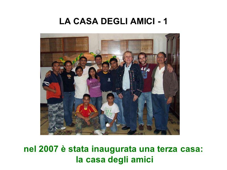 LA CASA DEGLI AMICI - 1 nel 2007 è stata inaugurata una terza casa: la casa degli amici