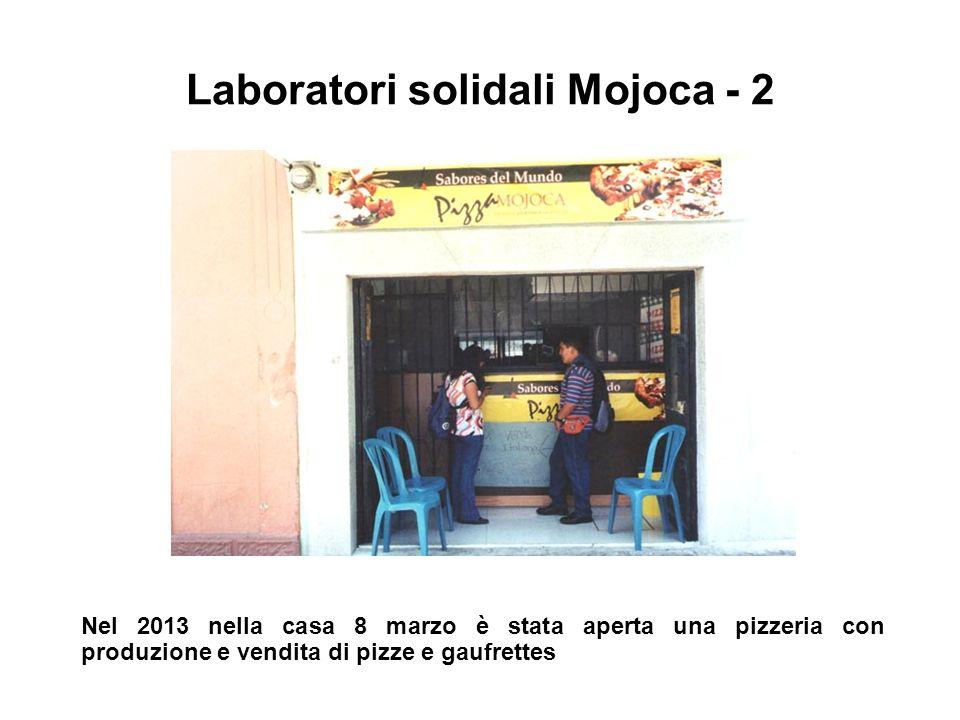 Nel 2013 nella casa 8 marzo è stata aperta una pizzeria con produzione e vendita di pizze e gaufrettes Laboratori solidali Mojoca - 2