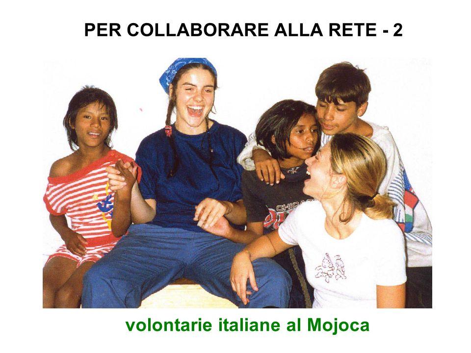 PER COLLABORARE ALLA RETE - 2 volontarie italiane al Mojoca