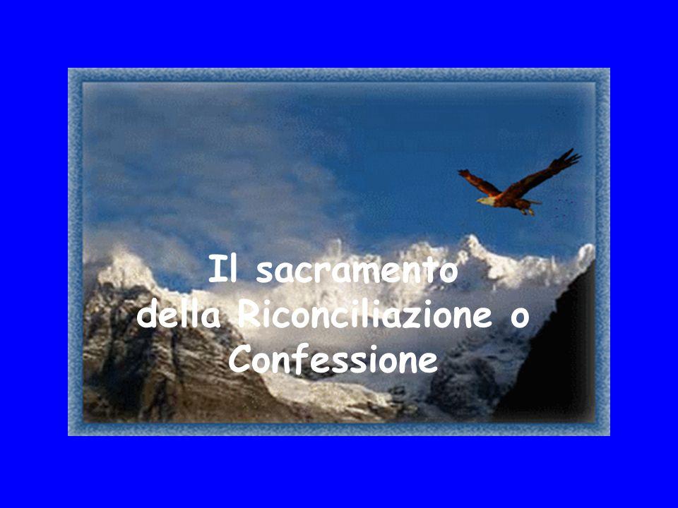 Il sacramento della Riconciliazione o Confessione