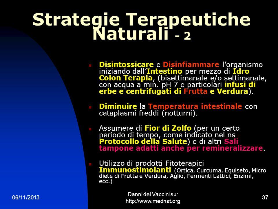 06/11/2013 Danni dei Vaccini su: http://www.mednat.org 37 Strategie Terapeutiche Naturali - 2 Disintossicare e Disinfiammare lorganismo iniziando dall