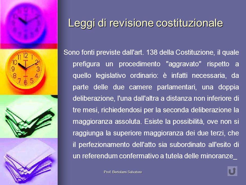 Prof. Bertolami Salvatore Costituzione La Costituzione è la fonte fondamentale dello Stato. Essa è un atto prodotto dal potere costituente, ossia dal