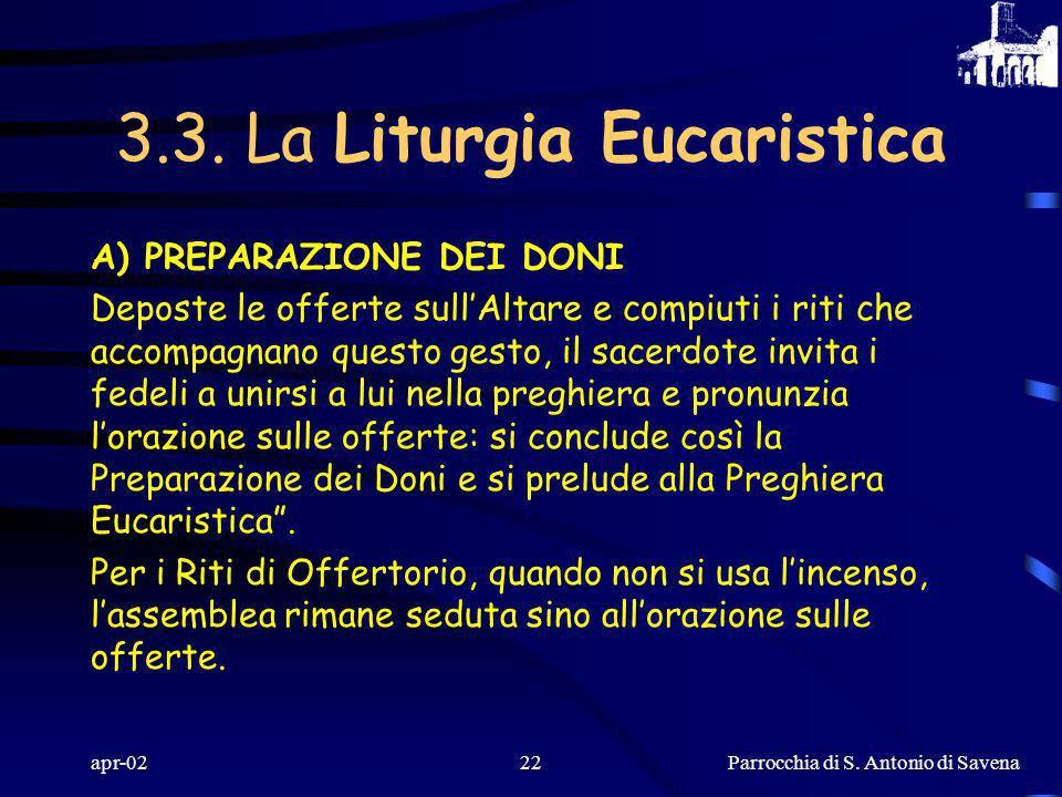 Parrocchia di S. Antonio di Savena apr-0221 A) PREPARAZIONE DEI DONI Alcune gocce d'acqua nel vino sono segno della nostra unione con Cristo che ha vo