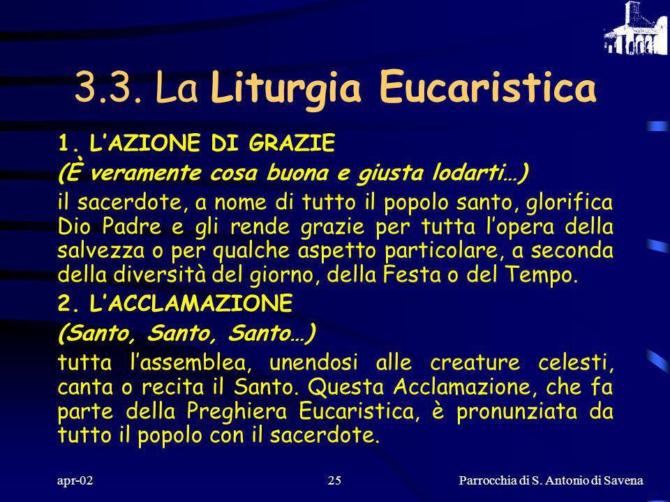 Parrocchia di S. Antonio di Savena apr-0224 B) PREGHIERA EUCARISTICA Ha inizio il momento centrale e culminante dellintera celebrazione, vale a dire l