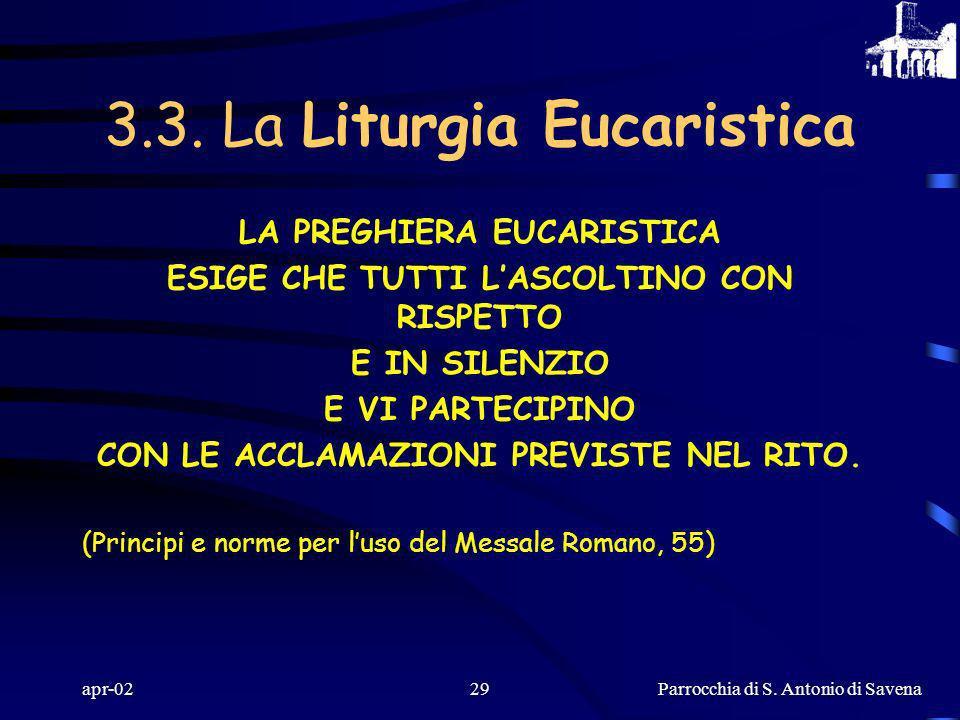 Parrocchia di S. Antonio di Savena apr-0228 7. LE INTERCESSIONI (Guarda con amore e riconosci nellofferta dela Tua Chiesa…) In esse si esprime che lEu