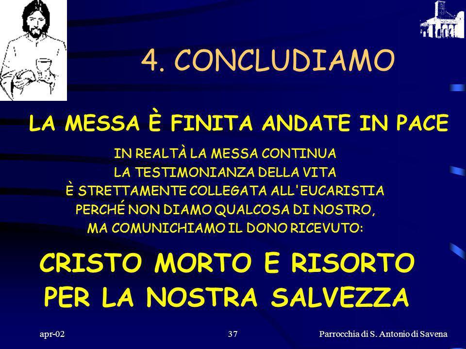 Parrocchia di S. Antonio di Savena apr-0236 3.4. I Riti di Congedo Saluto Come all'inizio il celebrante richiama la presenza del Signore, dono ricevut