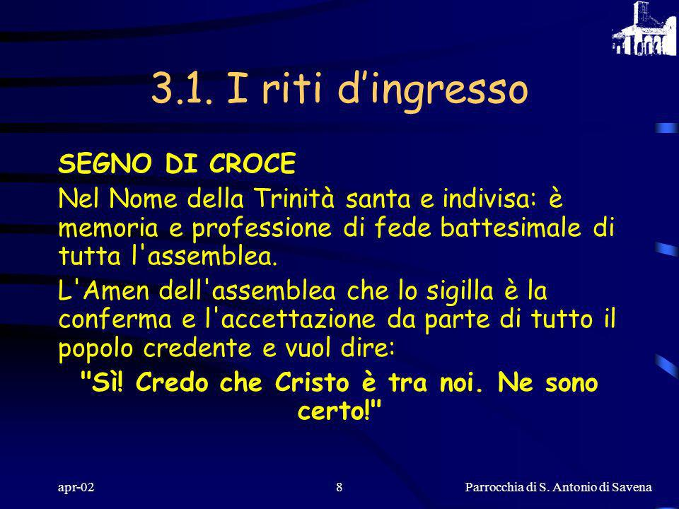 Parrocchia di S. Antonio di Savena apr-027 3.1. I riti dingresso L'assemblea si raccoglie, prende forma e si unisce con il canto alla processione intr