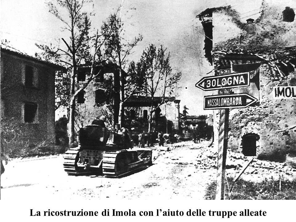 La ricostruzione di Imola con laiuto delle truppe alleate