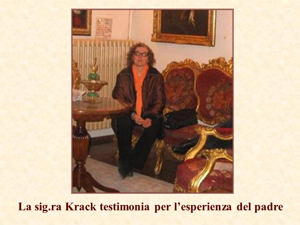 La sig.ra Krack testimonia per lesperienza del padre