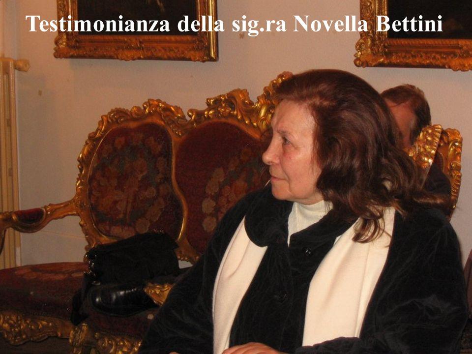 Testimonianza della sig.ra Novella Bettini