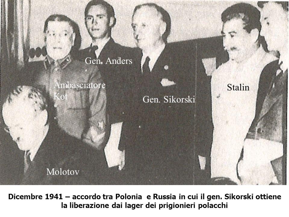 Dicembre 1941 – accordo tra Polonia e Russia in cui il gen. Sikorski ottiene la liberazione dai lager dei prigionieri polacchi Molotov Stalin Gen. Sik