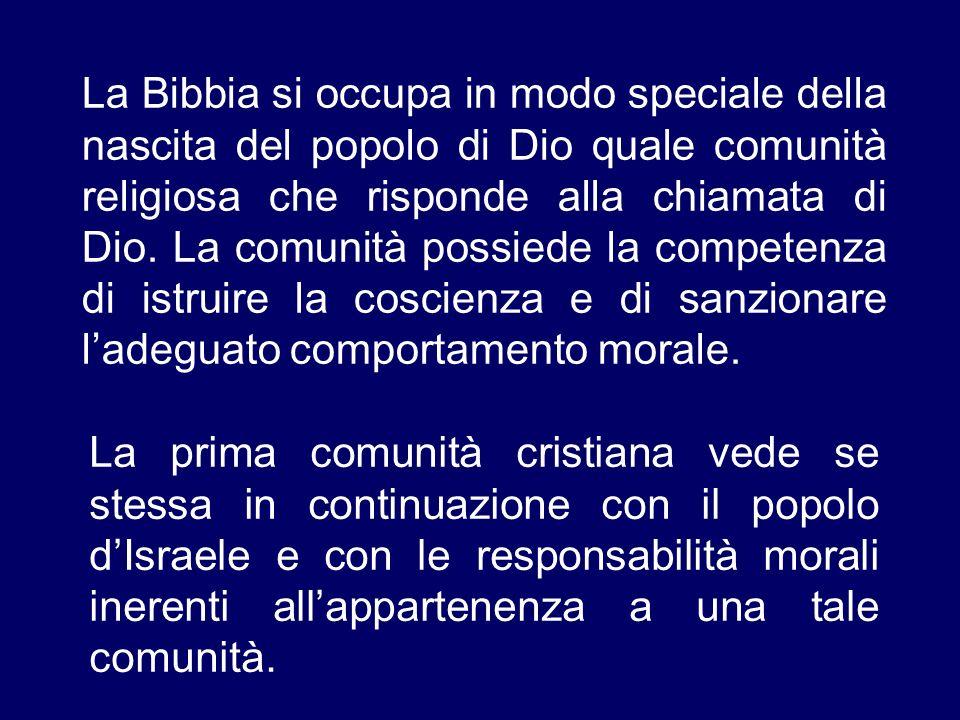 La Bibbia si occupa in modo speciale della nascita del popolo di Dio quale comunità religiosa che risponde alla chiamata di Dio. La comunità possiede