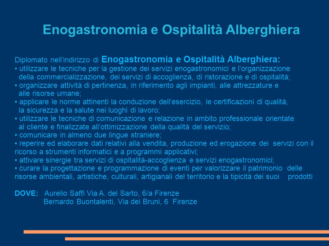 Enogastronomia e Ospitalità Alberghiera Diplomato nellindirizzo di Enogastronomia e Ospitalità Alberghiera: utilizzare le tecniche per la gestione dei