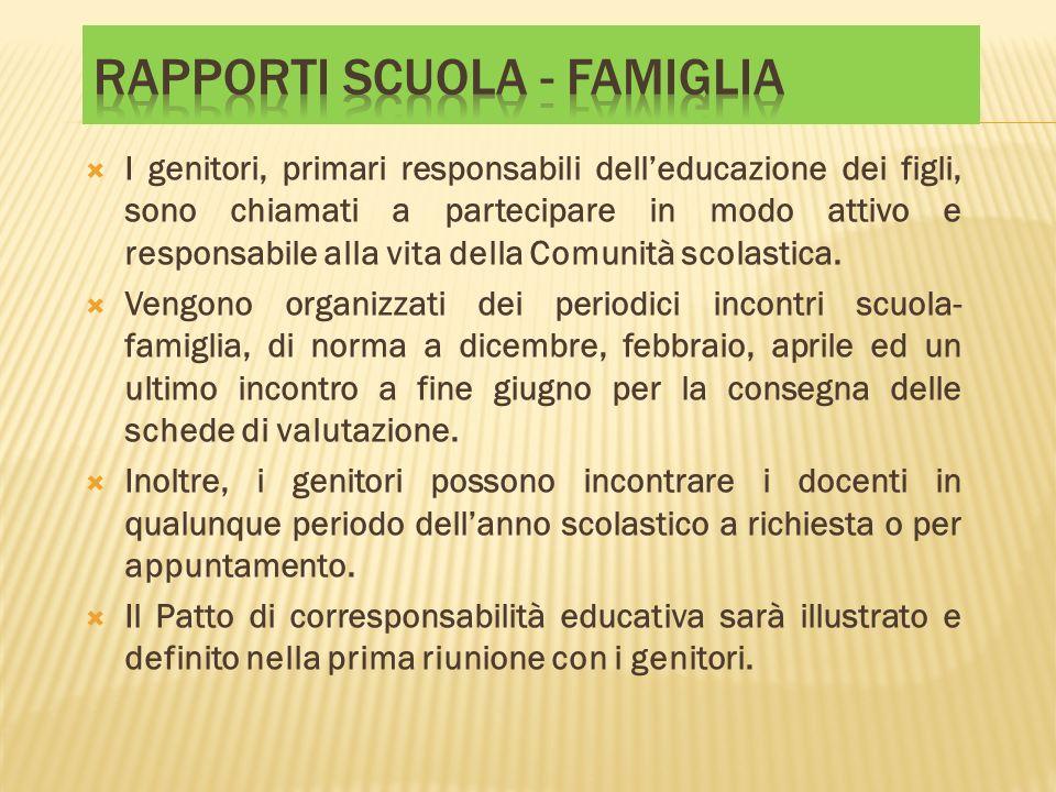 I genitori, primari responsabili delleducazione dei figli, sono chiamati a partecipare in modo attivo e responsabile alla vita della Comunità scolasti