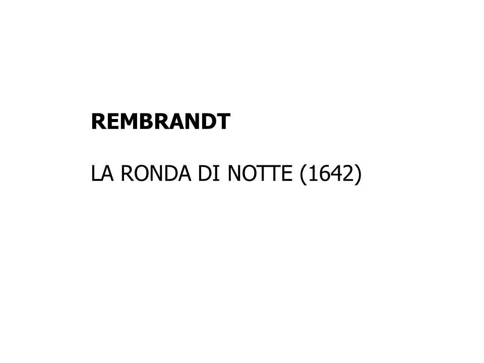 REMBRANDT LA RONDA DI NOTTE (1642)