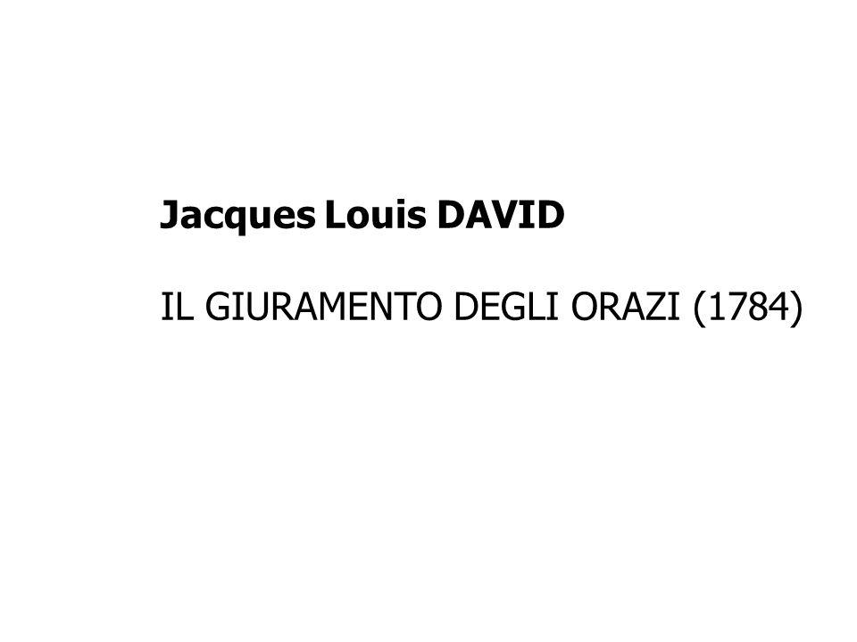 Jacques Louis DAVID IL GIURAMENTO DEGLI ORAZI (1784)