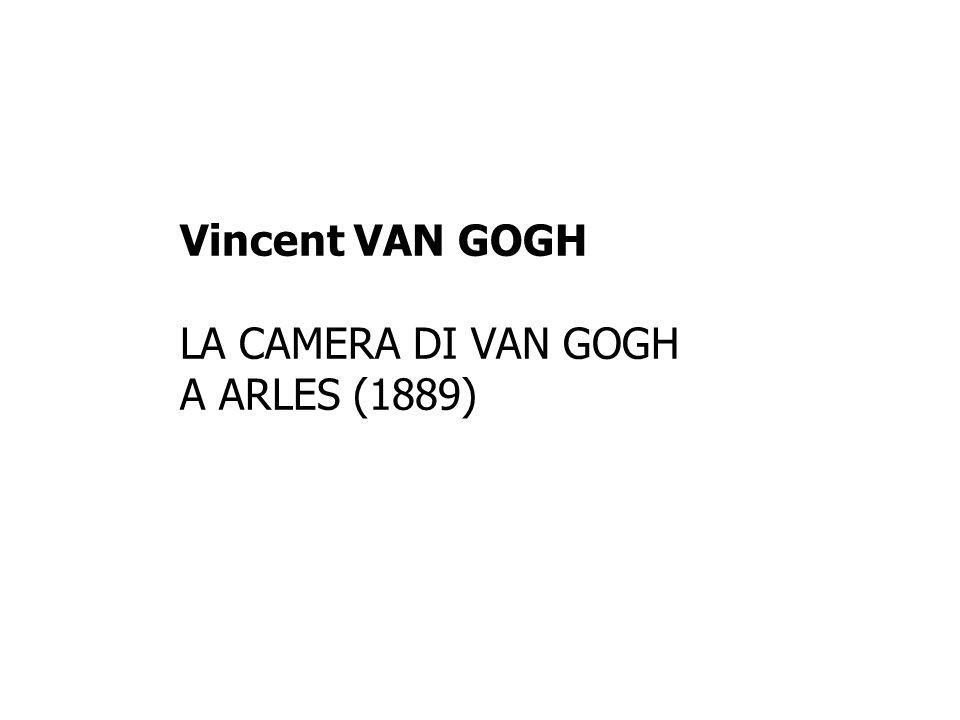 Vincent VAN GOGH LA CAMERA DI VAN GOGH A ARLES (1889)