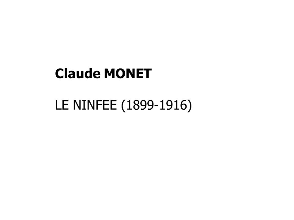Claude MONET LE NINFEE ( )