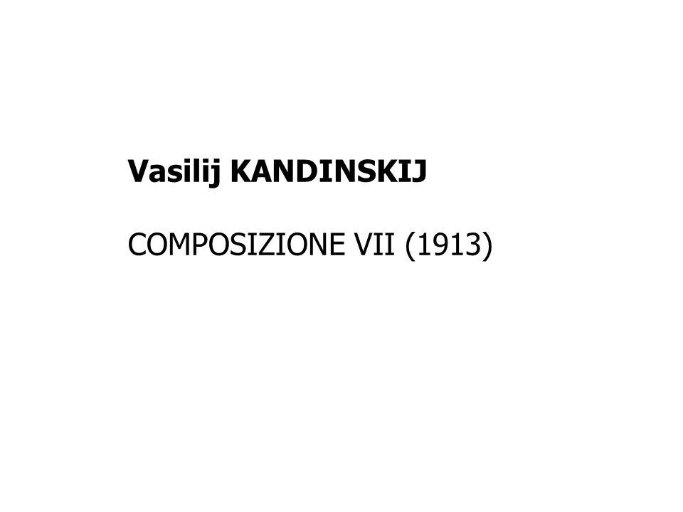 Vasilij KANDINSKIJ COMPOSIZIONE VII (1913)