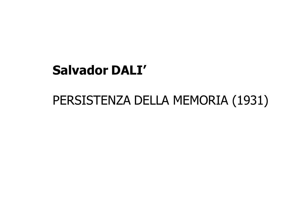 Salvador DALI PERSISTENZA DELLA MEMORIA (1931)